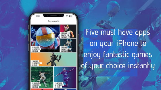 Five must have apps on your iPhone to enjoy fantastic games of your choice instantly