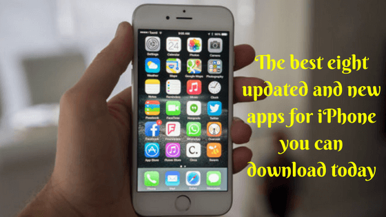 The best eight updated and new apps for iPhone you can download today